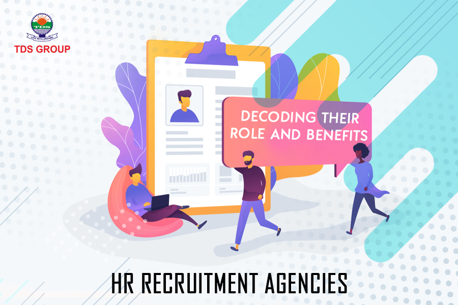 HR Recruitment Agencies: Decoding their Role and Benefits